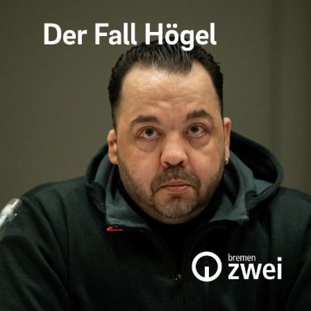 Podcast-Fall Der Fall Högel Cover