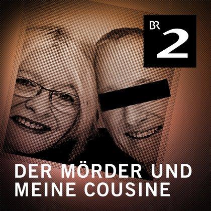 Podcast-Fall Der Mörder und meine Cousine Cover