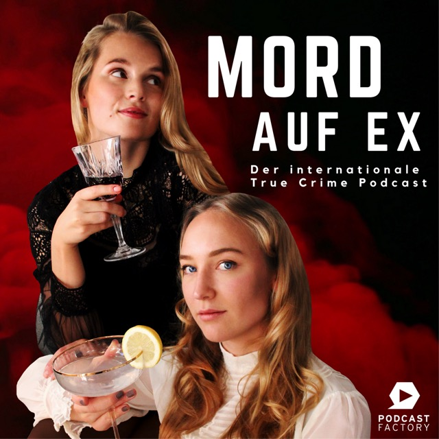 Podcast MORD AUF EX – Der internationale True Crime Podcast Cover