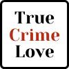 True Crime Love