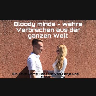 Podcast Bloody minds – wahre Verbrechen aus der ganzen Welt Cover