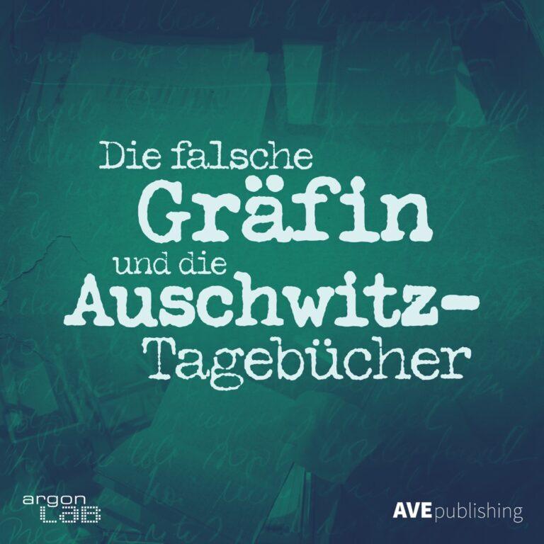 Podcast-Fall Die falsche Gräfin und die Auschwitz-Tagebücher Cover