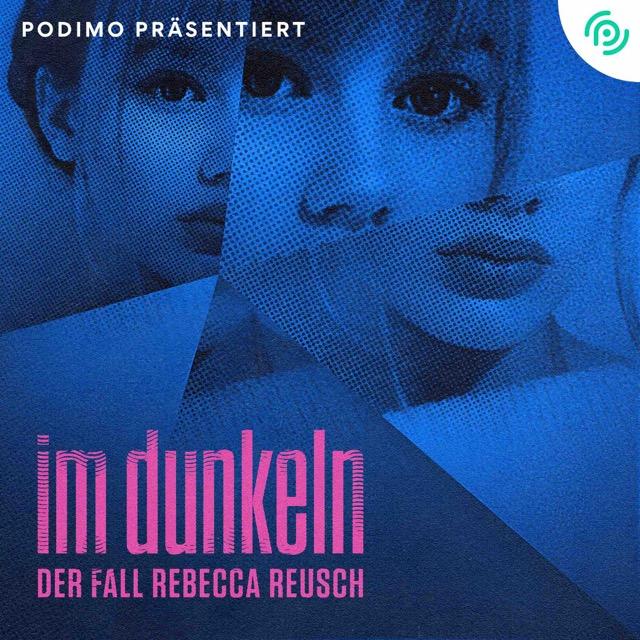 Podcast-Fall Im Dunkeln – Der Fall Rebecca Reusch Cover