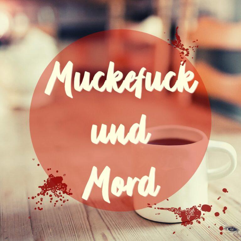 Podcast Muckefuck und Mord Cover