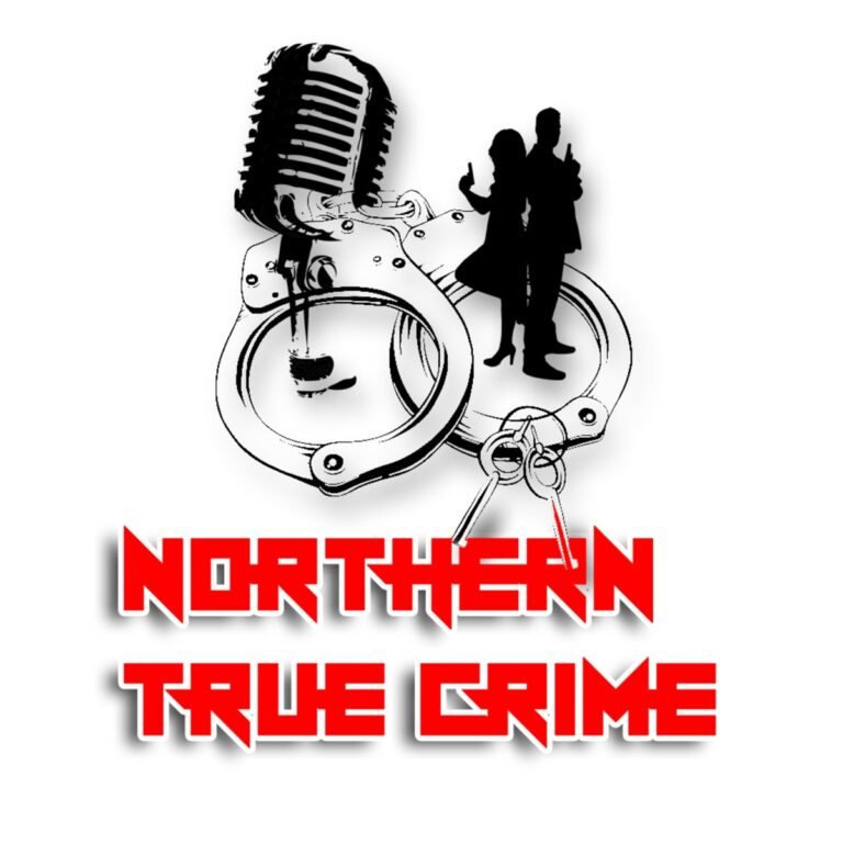 Podcast Northern True Crime Cover