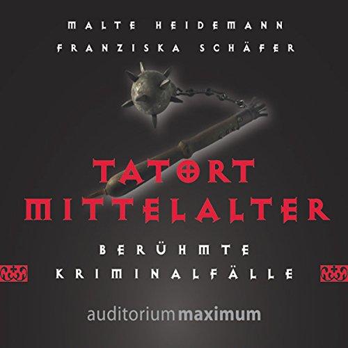Hörbuch Tatort Mittelalter – Berühmte Kriminalfälle Cover