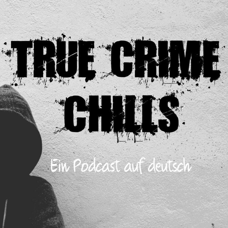 Podcast True Crime Chills – Podcast deutsch Cover