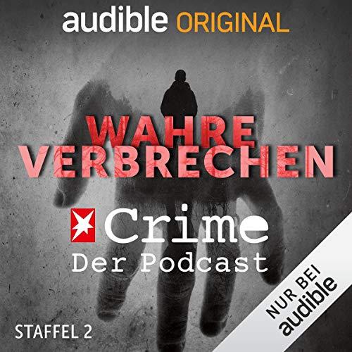 Hörbuch Wahre Verbrechen. Der Stern-Crime-Podcast: Staffel 2 (Original Podcast) Cover