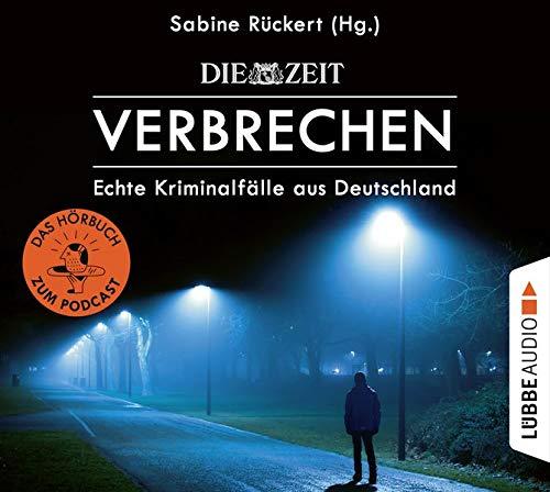 Hörbuch ZEIT Verbrechen – Echte Kriminalfälle aus Deutschland Cover