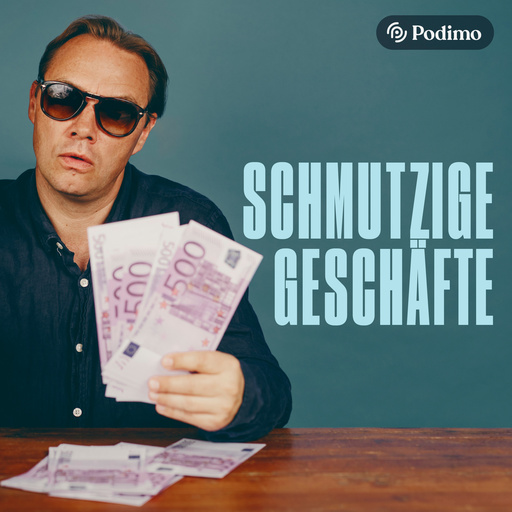 Podcast Schmutzige Geschäfte Cover