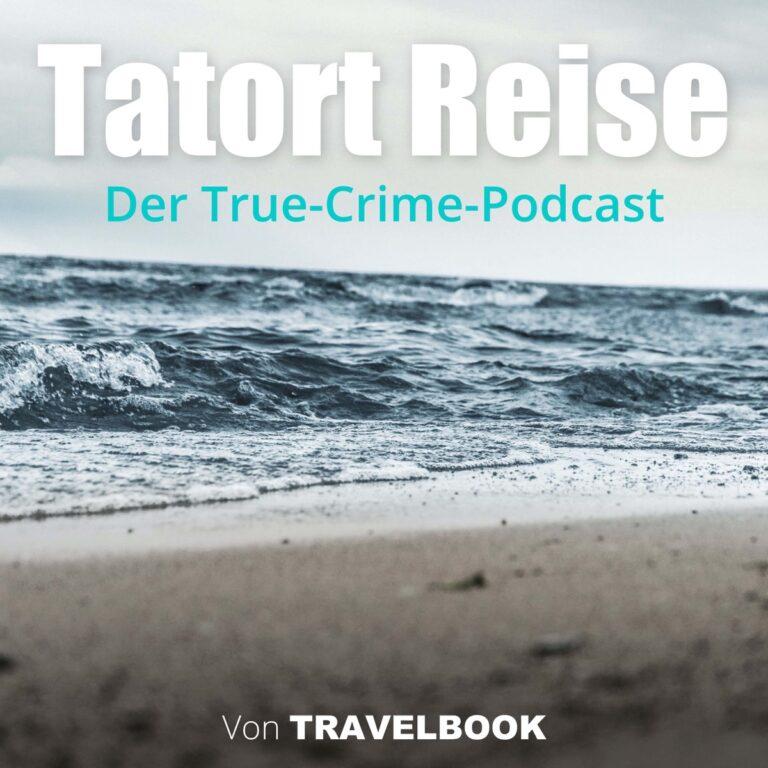 Podcast Tatort Reise: Der True-Crime-Podcast Cover